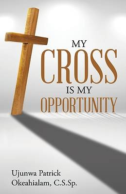 Picture of My Cross Is My Opportunity
