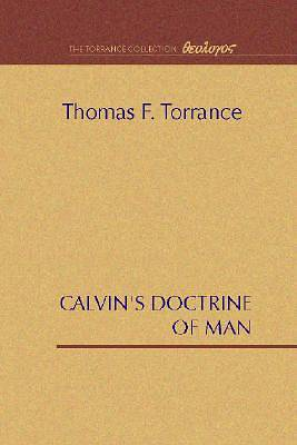 Calvins Doctrine of Man