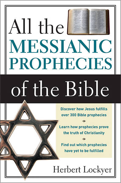 Picture of All the Messianic Prophecies of the Bible