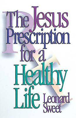 Picture of The Jesus Prescription for a Healthy Life
