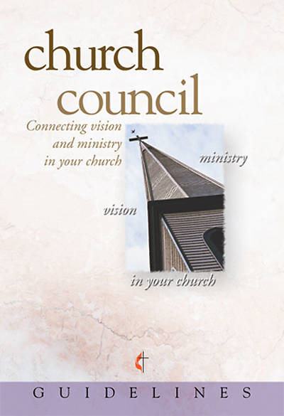 Guidelines for Leading Your Congregation 2009-2012 - Church Council