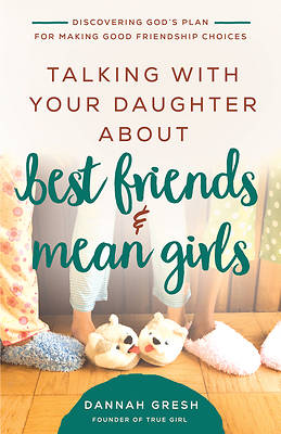 Picture of Talking with Your Daughter about Best Friends and Mean Girls