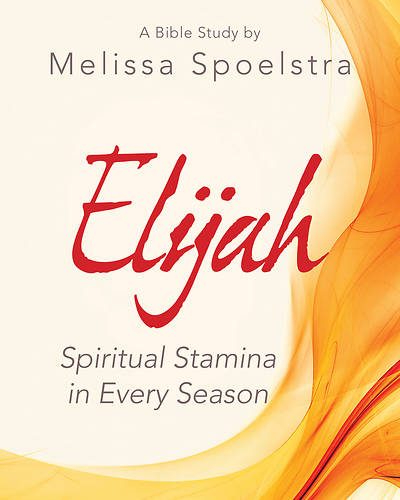 Elijah - Womens Bible Study Participant Workbook