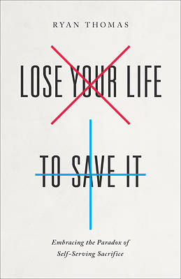 Picture of Lose Your Life to Save It