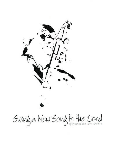 Swing a New Song to the Lord