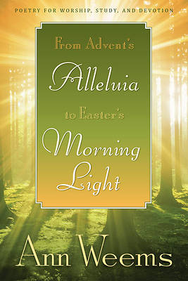 From Advents Alleluia to Easters Morning Light