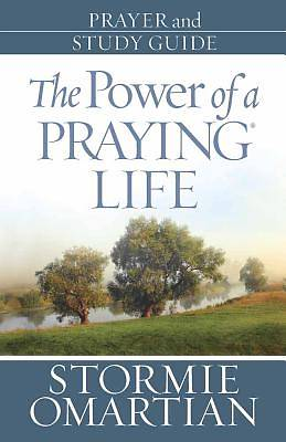 The Power of a Praying Life of Prayers Study Guide