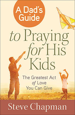 Picture of A Dad's Guide to Praying for His Kids