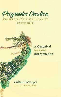 Picture of Progressive Creation and the Struggles of Humanity in the Bible