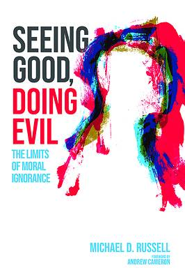 Picture of Seeing Good, Doing Evil