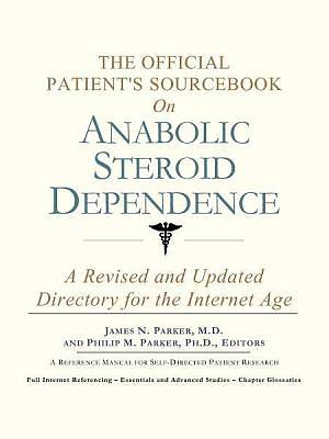 The Official Patients Sourcebook on Anabolic Steroid Dependence [Adobe Ebook]