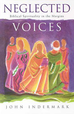 Neglected Voices Biblical Spirituality At Margins