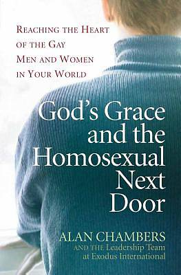 Gods Grace and the Homosexual Next Door