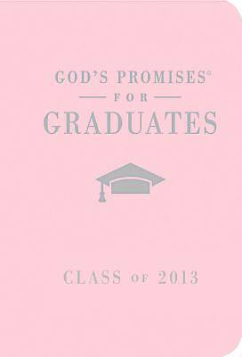 Gods Promises for Graduates Class of 2013