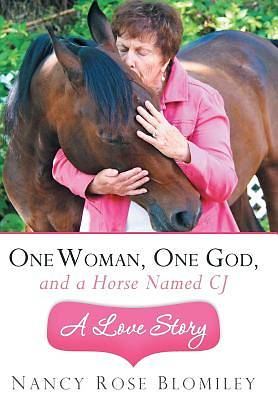 Picture of One Woman, One God, and a Horse Named Cj-A Love Story