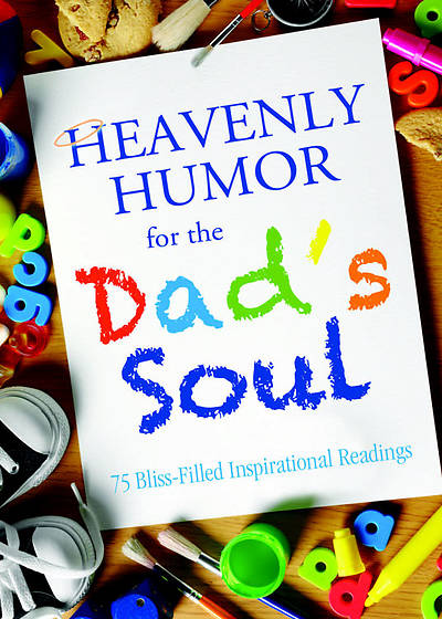 Heavenly Humor for the Dads Soul