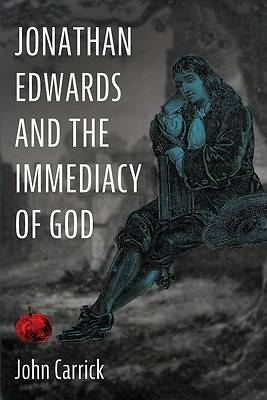 Picture of Jonathan Edwards and the Immediacy of God