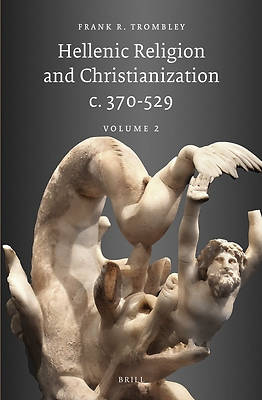 Picture of Hellenic Religion and Christianization C. 370-529, Volume 2