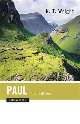 Paul for Everyone: 1 Corinthians Commentary Series