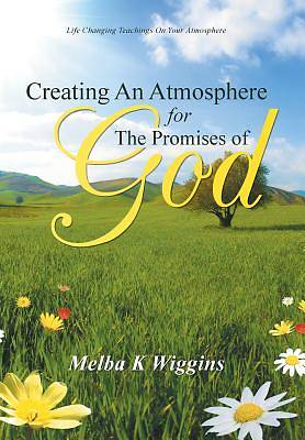 Creating an Atmosphere for the Promises of God