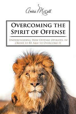 Overcoming the Spirit of Offense