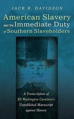 Picture of American Slavery and the Immediate Duty of Southern Slaveholders
