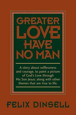 Greater Love Have No Man