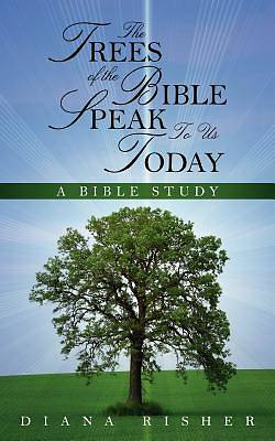 Picture of The Trees of the Bible Speak to Us Today