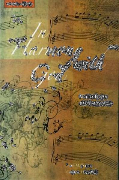 In Harmony with God; Choral Prayer and Preparation