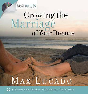 Growing the Marriage of Your Dreams