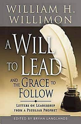 Picture of A Will to Lead and the Grace to Follow