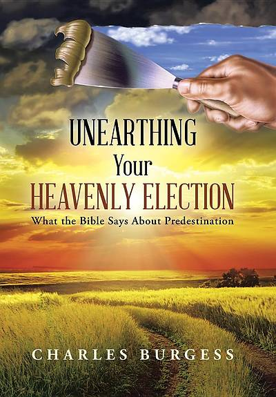 Picture of Unearthing Your Heavenly Election