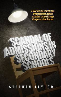 Scandal of Admissions in Secondary Schools