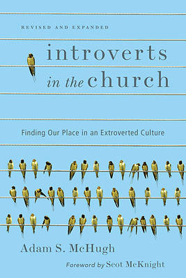 Picture of Introverts in the Church: Finding Our Place in an Extroverted Culture