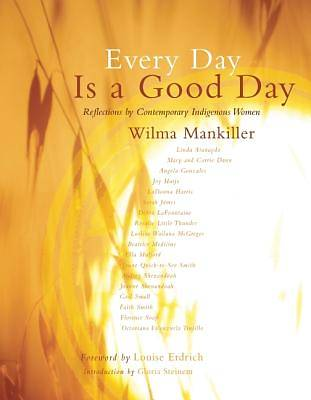 Every Day Is a Good Day: Reflections by Contemporary Indigenous Women (Memorial)