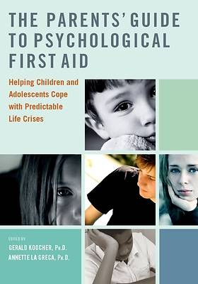 Picture of The Parents' Guide to Psychological First Aid