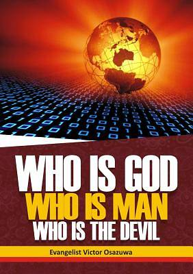 Who Is God, Who Is Man, Who Is the Devil