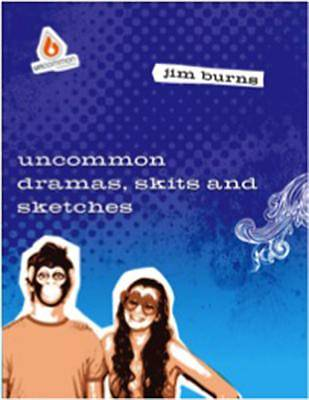 Uncommon Dramas, Skits and Sketches