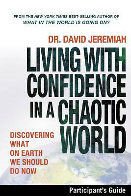 Living with Confidence in a Chaotic World Participants Guide