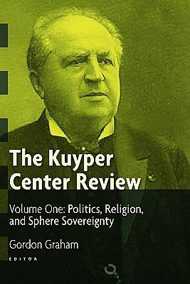 The Kuyper Center Review, Volume 1