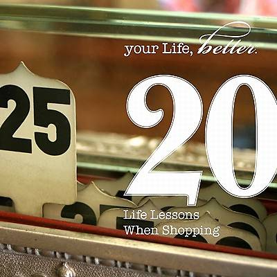 20 Life Lessons Learned from Shopping