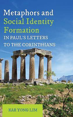 Metaphors and Social Identity Formation in Pauls Letters to the Corinthians