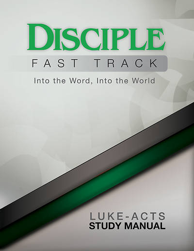 Picture of Disciple Fast Track Into the Word, Into the World Luke-Acts Study Manual