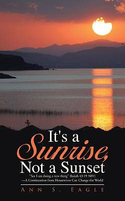 Picture of It's a Sunrise, Not a Sunset