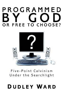 Picture of Programmed by God or Free to Choose?
