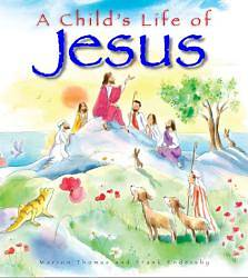 The Life of Jesus of Nazareth for Children