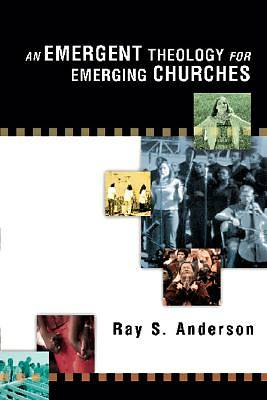 Picture of An Emergent Theology for Emerging Churches