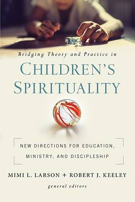 Bridging Theory and Practice in Children's Spirituality