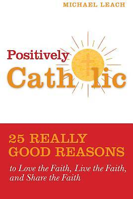 Picture of Positively Catholic