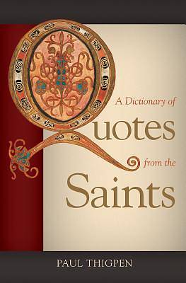 Picture of A Dictionary of Quotes from the Saints